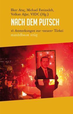 Nach dem Putsch von Agar,  Volkan, Ataç,  Ilker, Fanizadeh,  Michael