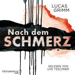Nach dem Schmerz von Grimm,  Lucas, Teschner,  Uve