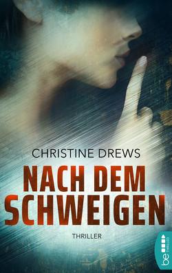 Nach dem Schweigen von Drews,  Christine