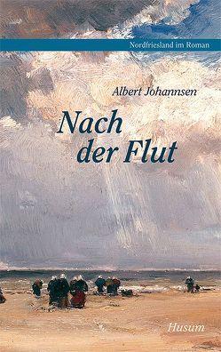 Nach der Flut von Bammé,  Arno, Johannsen,  Albert, Steensen,  Thomas