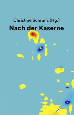 Nach der Kaserne von Kruse,  Anne-Kristin, Landkammer,  Joachim, Lehmann,  Maren, Mueller,  Markus, Schranz,  Christine, van den Berg,  Karen