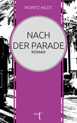 Nach der Parade von Hildt,  Moritz