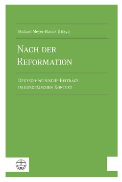 Nach der Reformation von Meyer-Blanck,  Michael