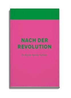 Nach der Revolution von Beyes,  Timon, Metelmann,  Jörg, Pias,  Claus