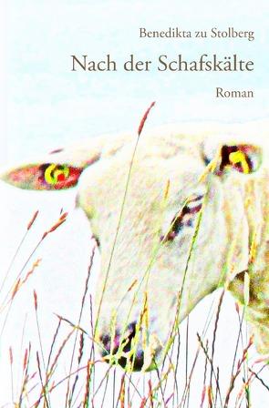 Nach der Schafskälte von zu Stolberg,  Benedikta