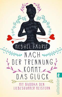 Nach der Trennung kommt das Glück von Kretschmer,  Ulrike, Laurie,  Meshel