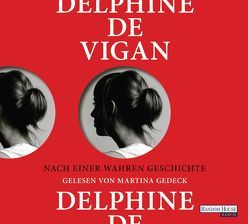 Nach einer wahren Geschichte von Gedeck,  Martina, Heinemann,  Doris, Vigan,  Delphine de