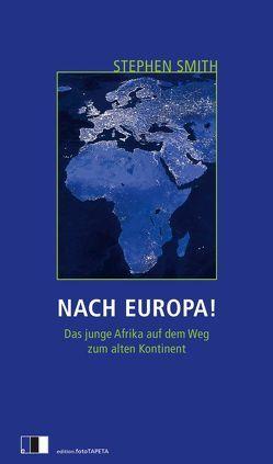 Nach Europa! von Engel,  Dagmar, Rostek,  Andreas, Smith,  Stephen