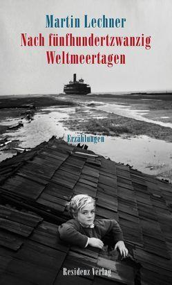 Nach fünfhundertzwanzig Weltmeertagen von Lechner,  Martin