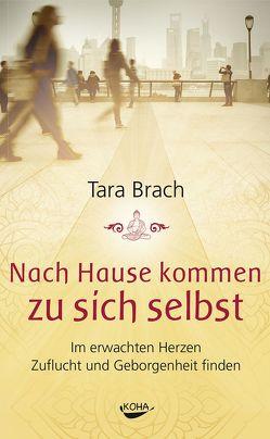 Nach Hause kommen zu sich selbst von Brach,  Tara, de Haën,  Nayoma