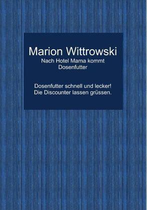Nach Hotel Mama kommt Dosenfutter von Wittrowski,  Marion
