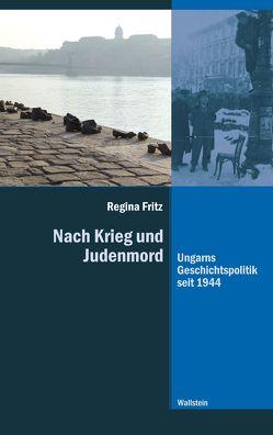 Nach Krieg und Judenmord von Fritz,  Regina