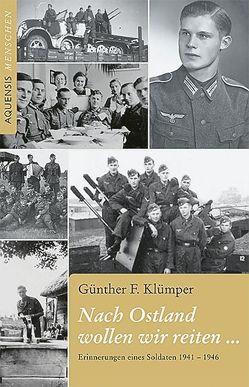 Nach Ostland wollen wir reiten … von Klümper,  Günther F.