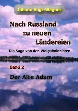 Nach Russland zu neuen Ländereien. Band 2 von Vogt-Wagner,  Johann