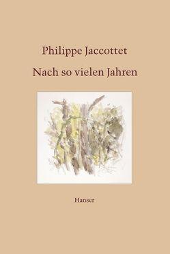 Nach so vielen Jahren von Jaccottet,  Philippe
