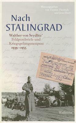 Nach Stalingrad von Diedrich,  Torsten, Ebert,  Jens, von Seydlitz,  Walther