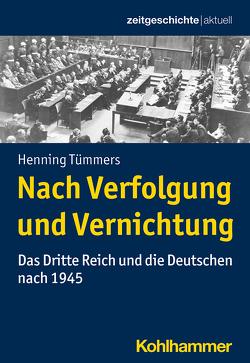 Nach Verfolgung und Vernichtung von Gassert,  Philipp, Mende,  Silke, Tümmers,  Henning, Weber,  Reinhold