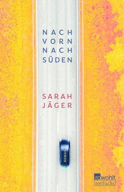 Nach vorn, nach Süden von Jaeger,  Sarah