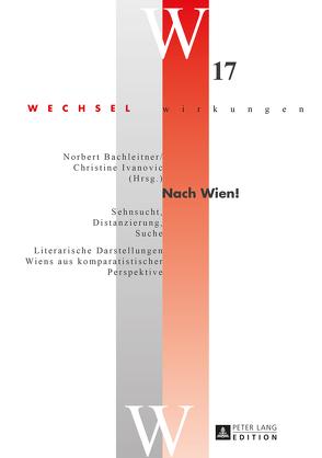 Nach Wien! von Bachleitner,  Norbert, Ivanovic,  Christine