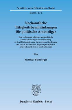 Nachamtliche Tätigkeitsbeschränkungen für politische Amtsträger. von Bamberger,  Matthias