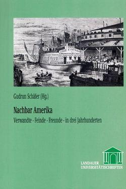 Nachbar Amerika von Schäfer,  Gudrun