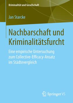 Nachbarschaft und Kriminalitätsfurcht von Starcke,  Jan