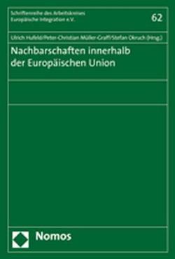 Nachbarschaften innerhalb der Europäischen Union von Hufeld,  Ulrich, Müller-Graff,  Peter Christian, Okruch,  Stefan