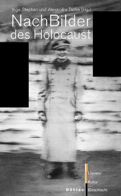 NachBilder des Holocaust von Stephan, Inge, Tacke, Alexandra