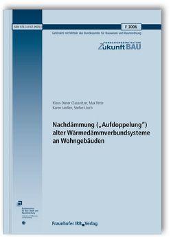 """Nachdämmung (""""Aufdoppelung"""") alter Wärmedämmverbundsysteme an Wohngebäuden. von Clausnitzer,  Klaus-Dieter, Fette,  Max, Janßen,  Karen, Lösch,  Stefan"""