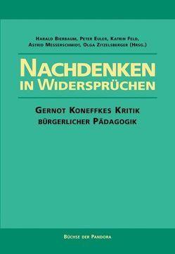 Nachdenken in Widersprüchen von Bierbaum,  Harald, Euler,  Peter, Feld,  Katrin, Messerschmidt,  Astrid, Zitzelsberger,  Olga