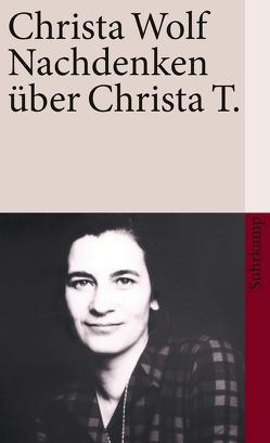 Nachdenken über Christa T. von Wolf,  Christa