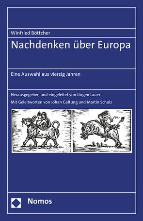 Nachdenken über Europa von Böttcher,  Winfried, Lauer,  Jürgen