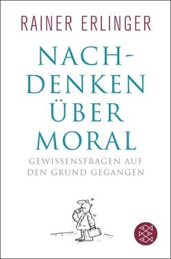 Nachdenken über Moral von Erlinger,  Rainer