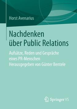 Nachdenken über Public Relations von Avenarius,  Horst, Bentele,  Günter