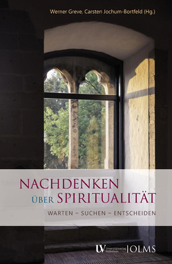 Nachdenken über Spiritualität von Greve,  Werner, Jochum-Bortfeld,  Carsten