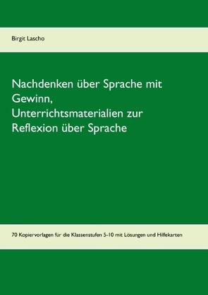 Nachdenken über Sprache mit Gewinn von Lascho,  Birgit
