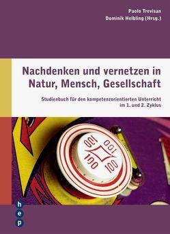 Nachdenken und vernetzen in Natur, Mensch, Gesellschaft von Helbling,  Dominik, Trevisan,  Paolo