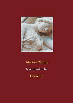 Nachdenkliche Gedichte von Philipp,  Marion