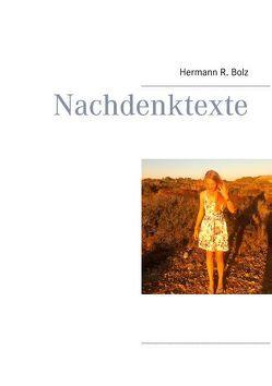 Nachdenktexte von Bolz,  Hermann R.