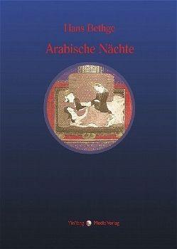 Nachdichtungen orientalischer Lyrik / Arabische Nächte von Berlinghof,  Regina, Bethge,  Hans