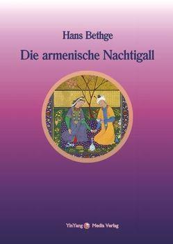 Nachdichtungen orientalischer Lyrik / Die armenische Nachtigall von Berlinghof,  Regina, Bethge,  Hans, Kutschak,  Nahabed