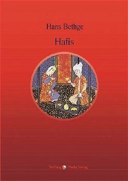 Nachdichtungen orientalischer Lyrik / Die Lieder und Gesänge des Hafis von Berlinghof,  Regina, Bethge,  Hans, Hafis