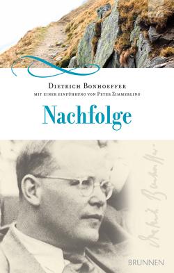 Nachfolge von Bonhoeffer,  Dietrich, Zimmerling,  Peter