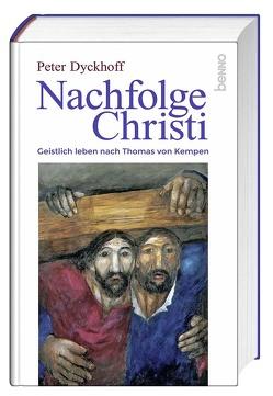 Nachfolge Christi von Dyckhoff,  Peter