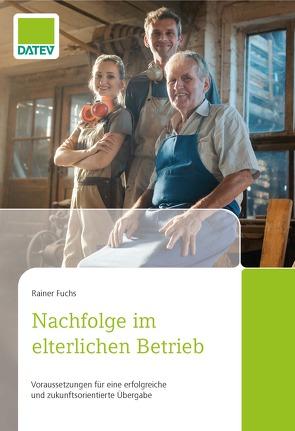 Nachfolge im elterlichen Betrieb von Fuchs,  Rainer