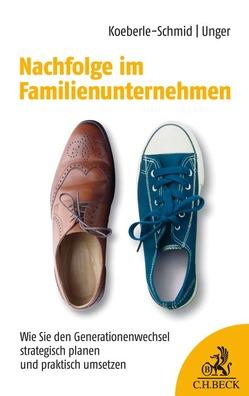 Nachfolge im Familienunternehmen von Koeberle-Schmid,  Alexander, Unger,  Maxi