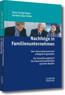 Nachfolge in Familienunternehmen von Huber,  Hans-Georg, Sterr-Kölln,  Heribert