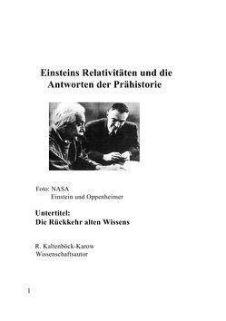 Nachfolgeserie: Reihe Weltraumarchaeologie / Einsteins Relativitäten und die Antworten der Prähistorie von Kaltenböck-Karow,  R.