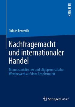 Nachfragemacht und internationaler Handel von Lewerth,  Tobias