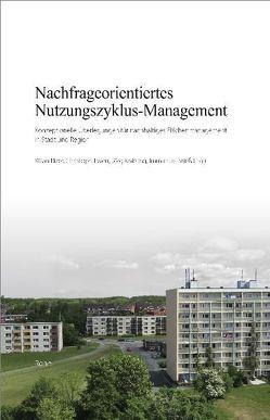 Nachfrageorientiertes Nutzungszyklus-Management von Bizer,  Kilian, Ewen,  Christoph, Knieling,  Jörg, Stieß,  Immanuel